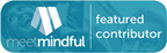 Meet Mindful Featured Contributor